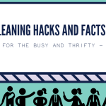 "An infographic for SCS Cleaning Services called ""Cleaning Hacks and Facts For the Busy and Thrifty"""